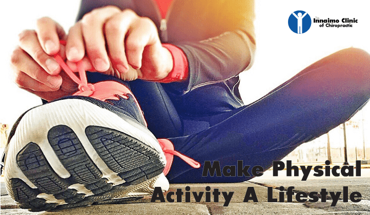 Make-Physical-Activity-a-Lifestyle-TheInnaimo-Clinic-of-Chiropractic